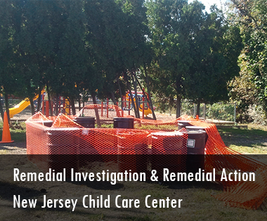 Remedial Investigation and Remedial Action, New Jersey Child Care Center