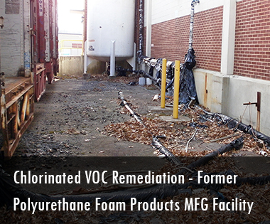 Former Polyurethane Foam Products Manufacturing Facility Chlorinated VOC Remediation